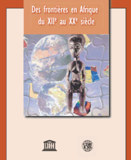 Des frontières en Afrique du XIIe au XXe siècle