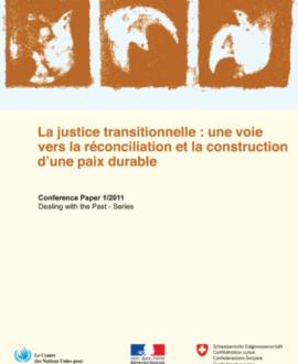 La justice transitionnelle : Une voie vers la réconciliation de la construction d'une paix durable