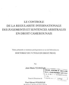 Le contrôle de la régularité internationale des jugements sentences arbitrales en droit camerounais