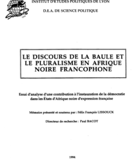 Le discours de la baule et le pluralisme en Afrique Noire francophone : Essai d'analyse d'une contribution à l'instauration de la démocratie dans les Etats d'Afrique Noire d'expression française