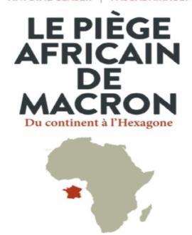 Le piège africain de Macron : Du continent à l'Hexagone