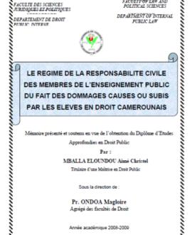 Le régime de la responsabilité civile des membres de l'enseignement public du fait des dommages causés ou subis par les élèves en droit camerounais