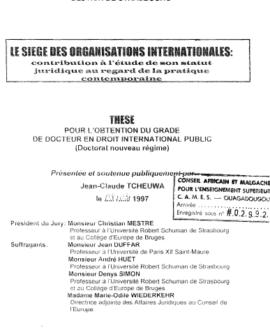 Le siège des organisations internationales : Contribution à l'étude de son statut juridique au regard de la pratique contemporaine