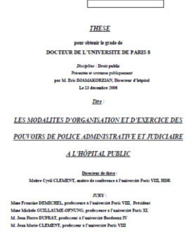 Les modalités d'organisation et d'exercice des pouvoirs de police administrative et judiciaire à l'hôpital public