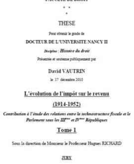 L'évolution de l'impôt sur le revenu (1914-1952) : Contribution à l'étude des relations entre la technostructure fiscale et le parlement sous les IIIe et IVe républiques Tome 1