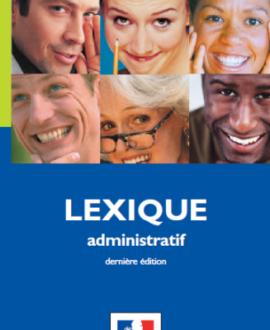 Un langage clair, ça simplifie la vie! Lexique administratif (dernière édition)