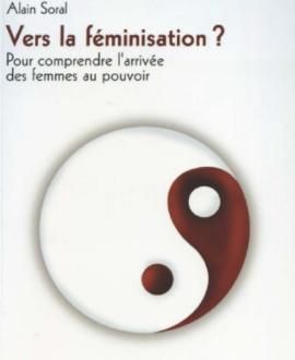 Vers la féminisation? Pour comprendre l'arrivée des femmes au pouvoir
