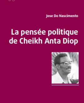 La pensée politique de Cheikh Anta Diop