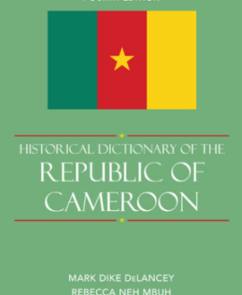 Historical dictionary of the republic of Cameroon 4 edition