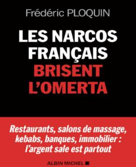 Les narcos français brisent l'omerta : Restaurants, salons de massage, kebabs, banques, immobilier : l'argent sale est partout