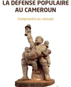 La défense populaire au Cameroun : Comprendre un concept