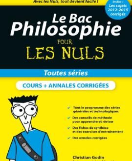 Le Bac philosophie pour les nuls : Toutes séries cours+Annales